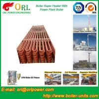 Quality Fire Tube CFB Boiler Super Heater Coils Anti Corrosion ASME Standard for sale