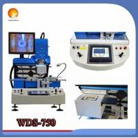Buy 2016 hot collection WDS-750 full auto bga chipset repair machine with HD camera at wholesale prices