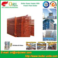 Quality Pendant CFB Boiler Superheater In Power Weight Heft 30ton-Plant 130 MW , Convective Superheater for sale