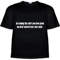 By Reading This Shirt You Have Given Me Brief Control Over Your Mind for sale